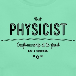 Best physicist - craftsmanship at its finest T-Shirts - Women's T-Shirt