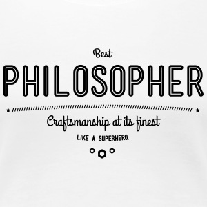 Best philosopher - craftsmanship at its finest T-Shirts - Women's Premium T-Shirt