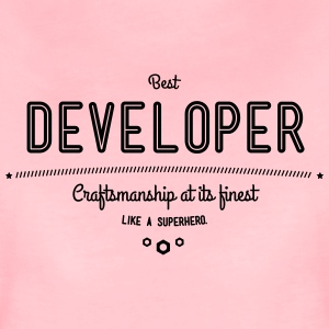 Best programmer - craftsmanship at its finest, like a super hero T-Shirts - Women's Premium T-Shirt
