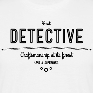 Best detective - craftsmanship at its finest, like a super hero T-Shirts - Men's T-Shirt