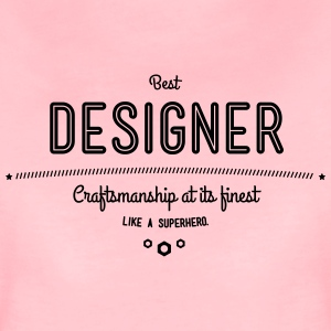 Best designer - craftsmanship at its finest, like a super hero T-Shirts - Women's Premium T-Shirt