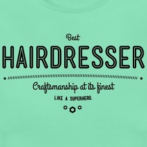 Best hair - craftsmanship at its finest, like a super hero T-Shirts - Women's T-Shirt