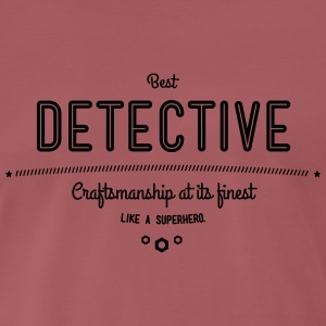 Best detective - craftsmanship at its finest, like a super hero T-Shirts - Men's Premium T-Shirt