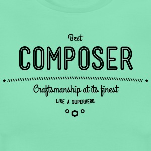 Best composer - craftsmanship at its finest, like a super hero T-Shirts - Women's T-Shirt