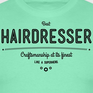 Best hair - craftsmanship at its finest, like a super hero T-Shirts - Men's T-Shirt