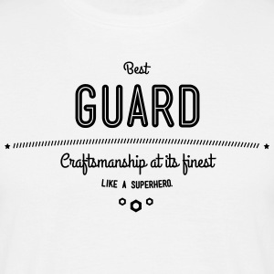 Best guards - craftsmanship at its finest, like a super hero T-Shirts - Men's T-Shirt