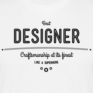 Best designer - craftsmanship at its finest, like a super hero T-Shirts - Men's T-Shirt