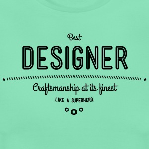 Best designer - craftsmanship at its finest, like a super hero T-Shirts - Women's T-Shirt
