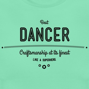 Best dancer - craftsmanship at its finest, like a super hero T-Shirts - Women's T-Shirt