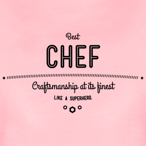 Best Chef - craftsmanship at its finest, like a super hero T-Shirts - Women's Premium T-Shirt