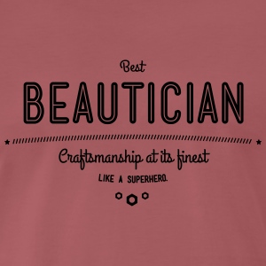 Best beautician - craftsmanship at its finest, like a super hero T-Shirts - Men's Premium T-Shirt