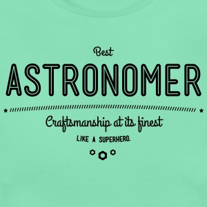 Best astronomer - craftsmanship at its finest, like a super hero T-Shirts - Women's T-Shirt