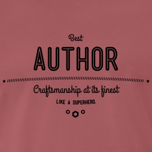 Best author - craftsmanship at its finest, like a super hero T-Shirts - Men's Premium T-Shirt