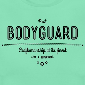 Best bodyguard - craftsmanship at its finest, like a super hero T-Shirts - Women's T-Shirt