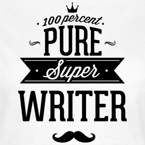 100% super writer T-Shirts - Women's T-Shirt