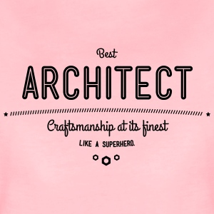Best architect - craftsmanship at its finest, like a super hero T-Shirts - Women's Premium T-Shirt