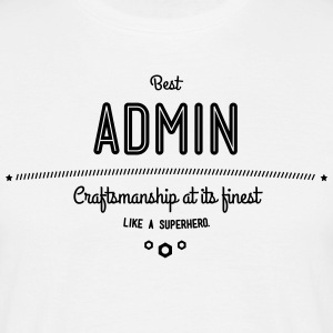 Best Admin - craftsmanship at its finest T-Shirts - Men's T-Shirt