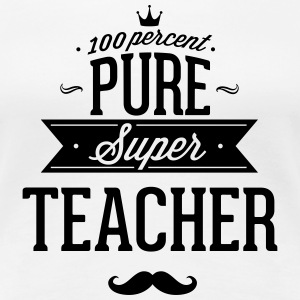 100% Super teacher T-Shirts - Women's Premium T-Shirt