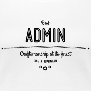 Best Admin - craftsmanship at its finest T-Shirts - Women's Premium T-Shirt
