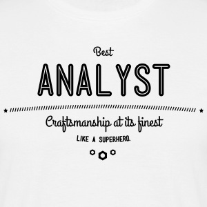 Best analyst - craftsmanship at its finest, like a super hero T-Shirts - Men's T-Shirt