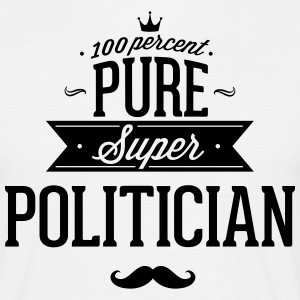 100 % super politicien Tee shirts - T-shirt Homme