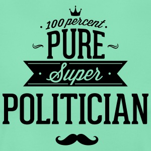 100 % super politicien Tee shirts - T-shirt Femme