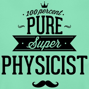 100 percent Super-physicist T-Shirts - Women's T-Shirt