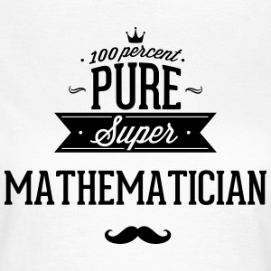 100% super mathematician T-Shirts - Women's T-Shirt