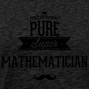 100% super mathematician T-Shirts - Men's Premium T-Shirt