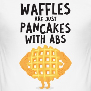 Waffles Are Just Pancakes With Abs T-Shirts - Männer Slim Fit T-Shirt