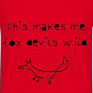This makes me fox devils wild  - Männer T-Shirt