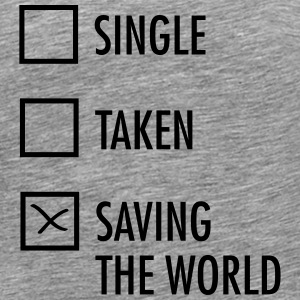 Single Taken Saving the World  Magliette - Maglietta Premium da uomo