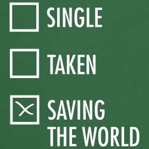 Single Taken Saving the World  Förkläden - Förkläde