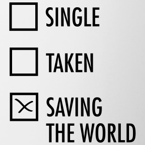 Single Taken Saving the World Mugs & Drinkware - Mug