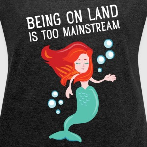 Being on land is too mainstream T-shirts - Dame T-shirt med rulleærmer