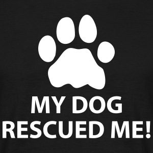 My Dog Rescued Me T-Shirts - Men's T-Shirt