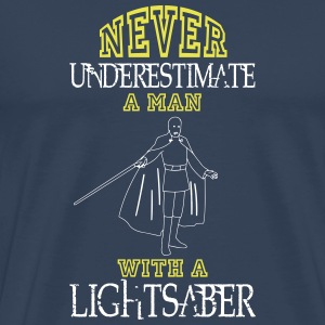 NEVER UNDERESTIMATE A MAN WITH A LIGHTSABER! T-Shirts - Men's Premium T-Shirt