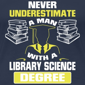 A MAN NEVER UNDERESTIMATE WITH LIBRARY OFF WHITE! T-Shirts - Women's Premium T-Shirt