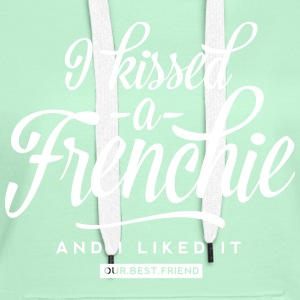 I kissed a Frenchie Pullover & Hoodies - Frauen Premium Hoodie