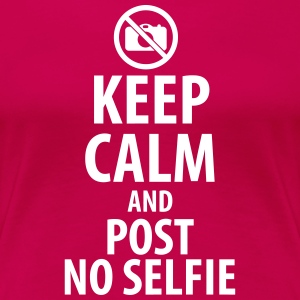 Keep calm and post no Selfie T-shirts - Vrouwen Premium T-shirt