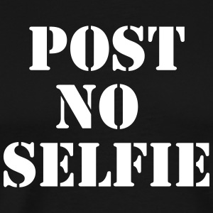 Post no Selfie T-Shirts - Men's Premium T-Shirt