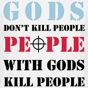 Gods don't kill people - Männer T-Shirt