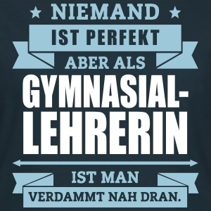 Fun Gymnasiallehrerin T-Shirts - Frauen T-Shirt