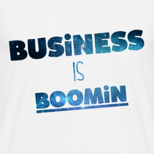 Business is Boomin T/Shirt - Männer T-Shirt