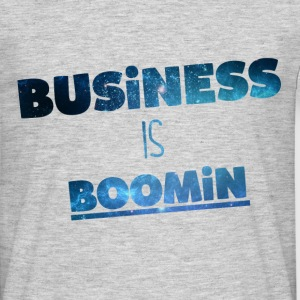 Business is Boomin / T-Shirt - Männer T-Shirt