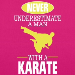 UNDERESTIMATE NEVER A MAN AND HIS KARATE! Bags & Backpacks - EarthPositive Tote Bag