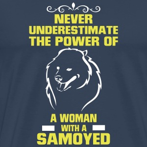 NEVER UNDERESTIMATE A WOMAN WITH A SAMOYED! T-Shirts - Men's Premium T-Shirt