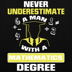 Never underestimate graduates a mathematics! Bags & Backpacks - Tote Bag