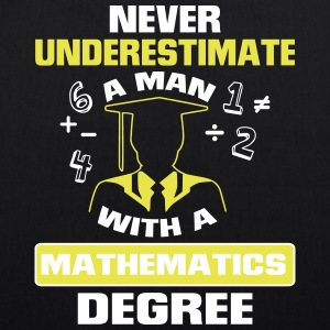 Never underestimate graduates a mathematics! Bags & Backpacks - EarthPositive Tote Bag