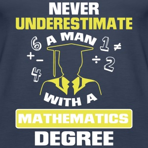 Never underestimate graduates a mathematics! Tops - Women's Premium Tank Top